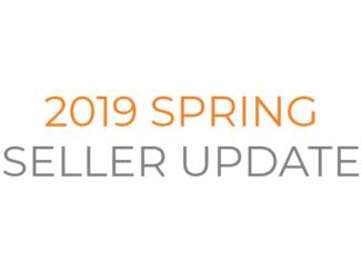 2019 Spring Seller Update