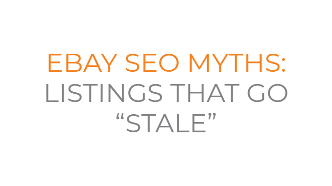 eBay SEO Myths #2: Listings that Go Stale